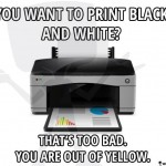 You want to print black and white